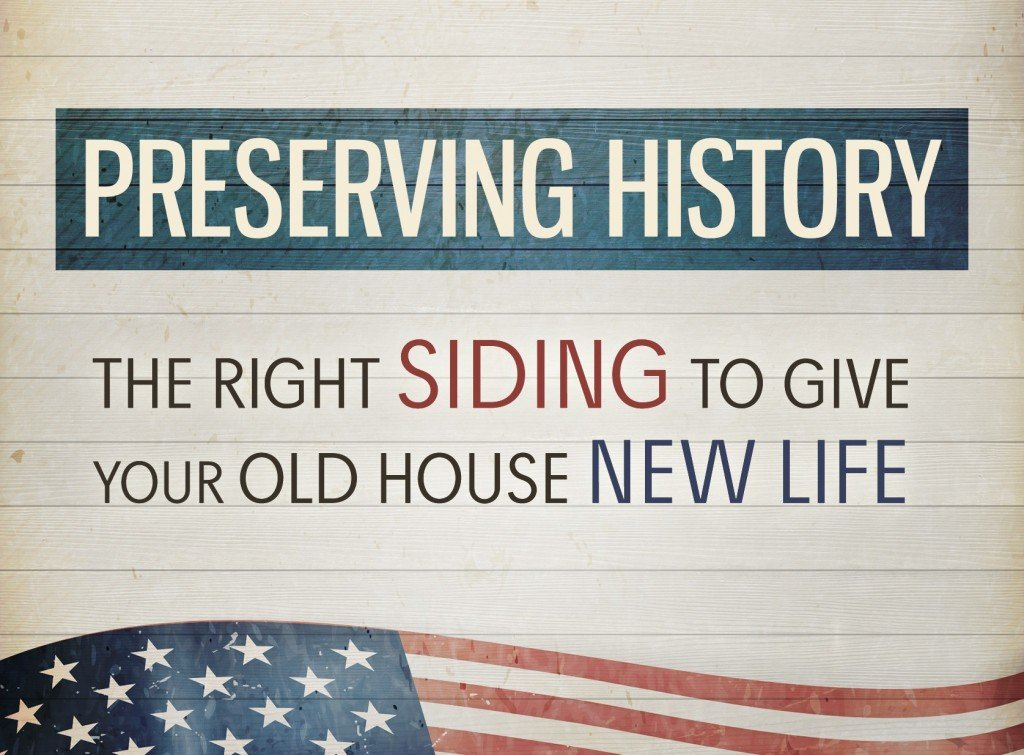 Preserving History The Right Siding to Give Your Old House New Life