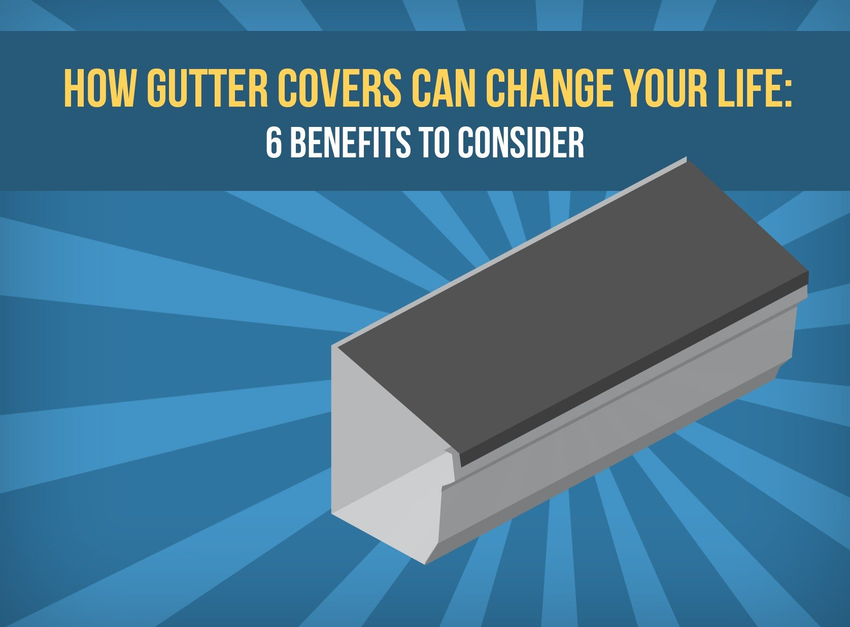 How Gutter Covers Can Change Your Life 6 Benefits To Consider